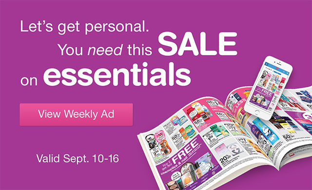 Let's get personal. You need this SALE on essentials. Valid Sept. 10-Sept. 16. View Weekly Ad