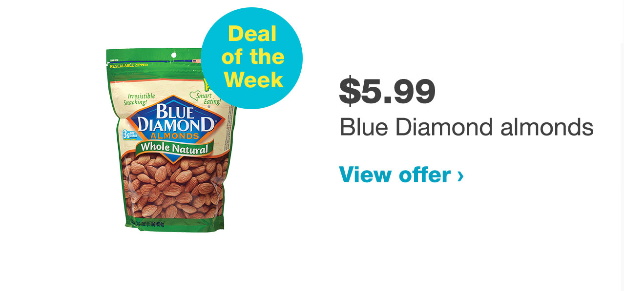 $5.99 Blue Diamond almonds. View offer