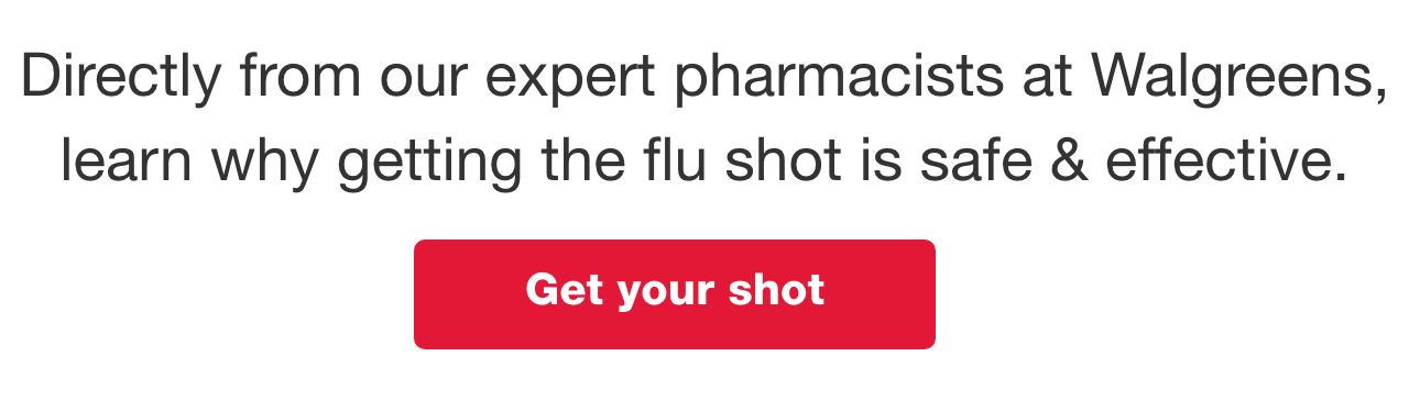 Directly from our expert pharmacists at Walgreens, learn why getting the flu shot is safe & effective. Get your shot