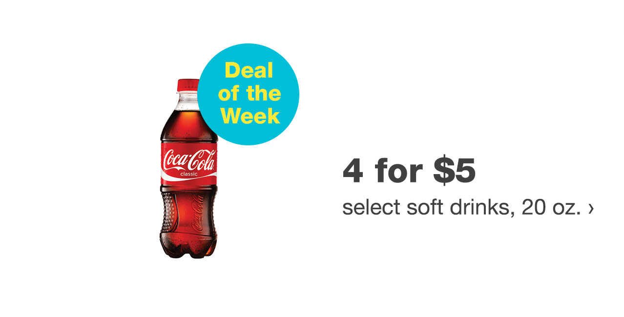 4 for $5 select soft drinks, 20 oz.
