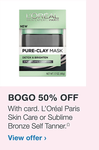 BOGO 50% OFF With card. L'Oréal Paris Skin Care or Sublime Bronze Self Tanner.Ω View offer
