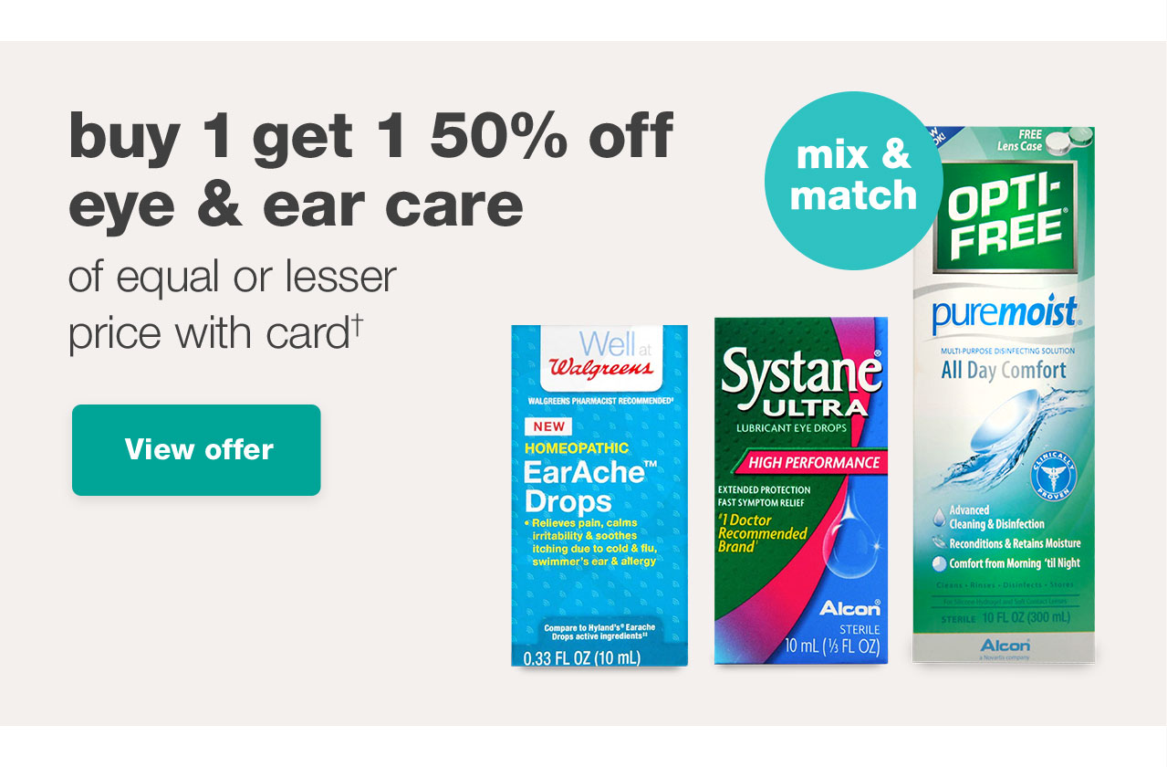 buy 1 get 1 50% off eye & ear care of equal or lesser price with card† View offer