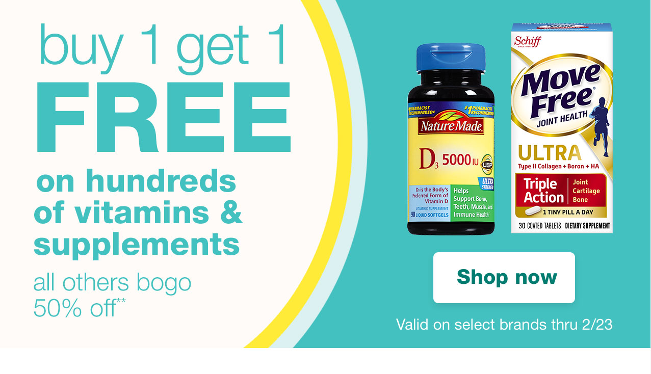 buy 1 get 1 FREE on hundreds of vitamins & supplements all others bogo 50% off**
