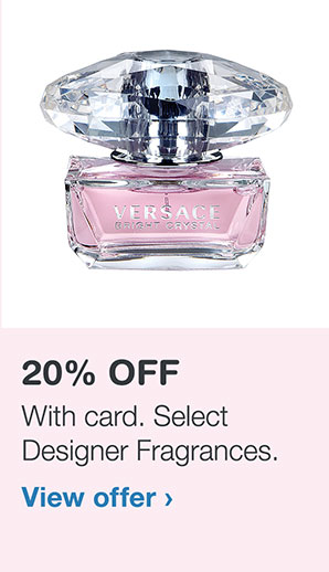 20% OFF With card. Select Designer Fragrances. View offer