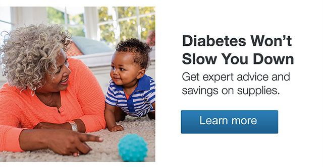 Diabetes Won't Slow You Down. Get expert advice and savings on supplies. Learn more