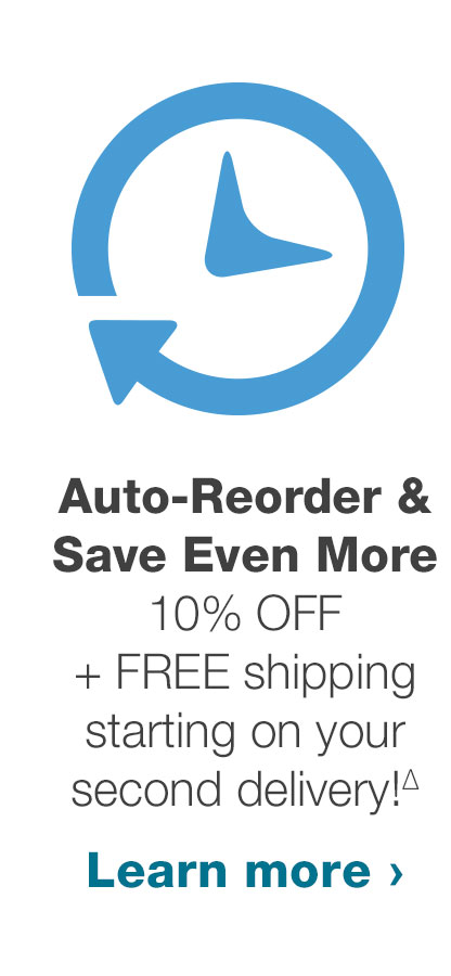 Auto-Reorder & Save Even More. 10% OFF + FREE shipping starting on your second delivery!Δ Learn more
