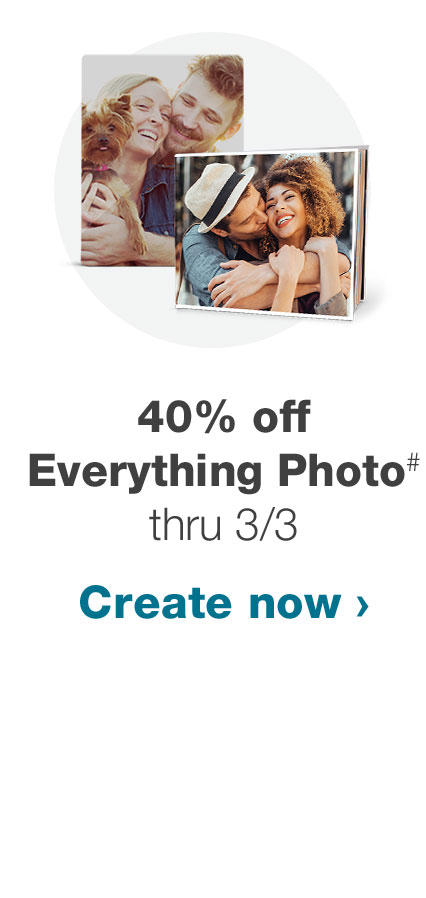 40% off Everything Photo# thru 3/3. Create now