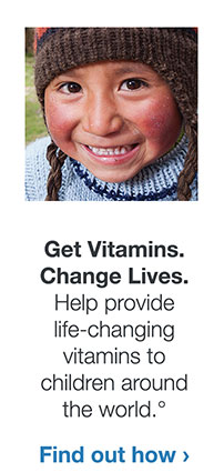 Get Vitamins. Change Lives. Help provide life-changing vitamins to undernourished children around the world.° Find out how