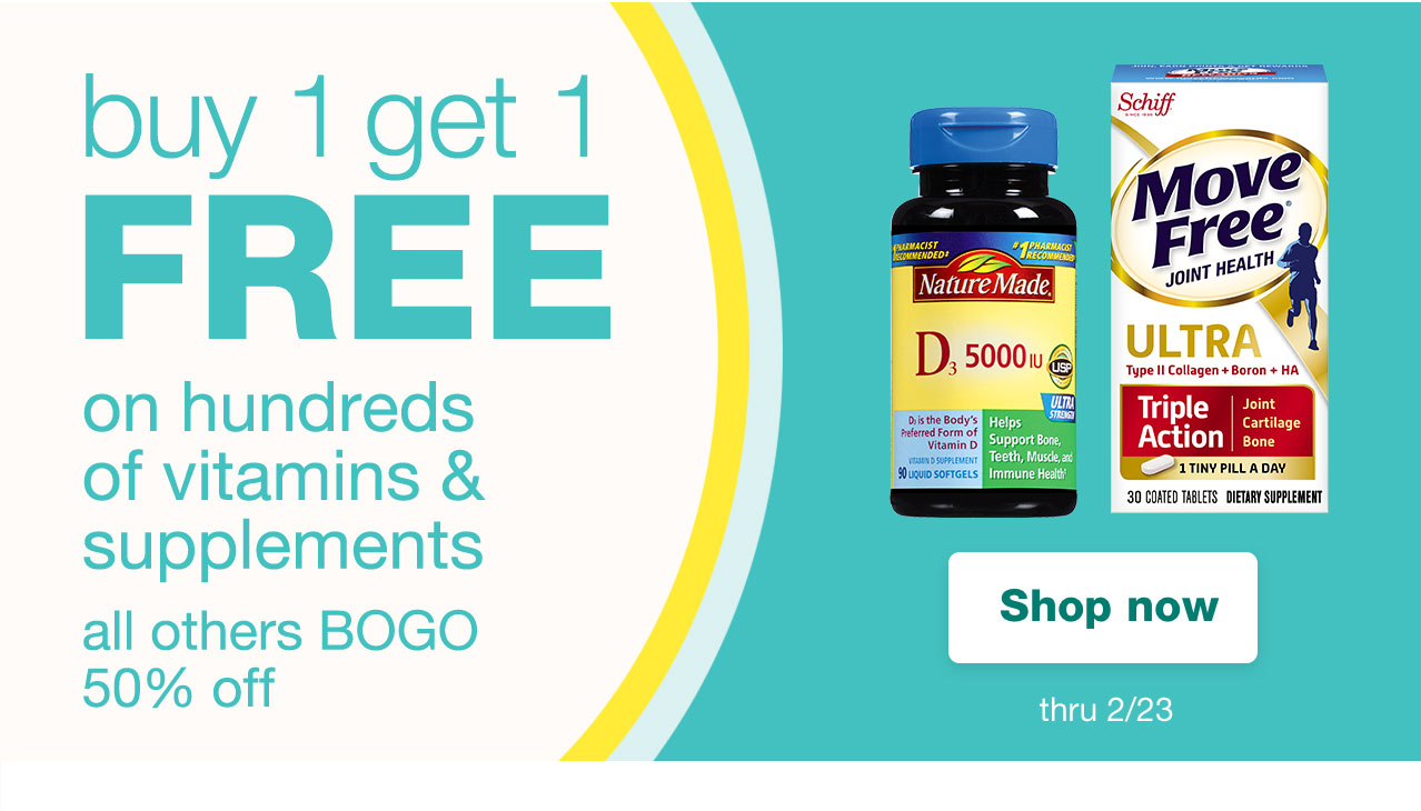 buy 1 get 1 FREE on hundreds of vitamins & supplements, all others BOGO 50% off. Shop now