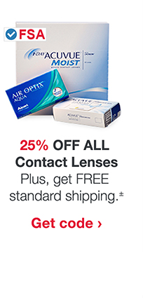 25% OFF ALL Contact Lenses. Plus, get FREE standard shipping.± Get code