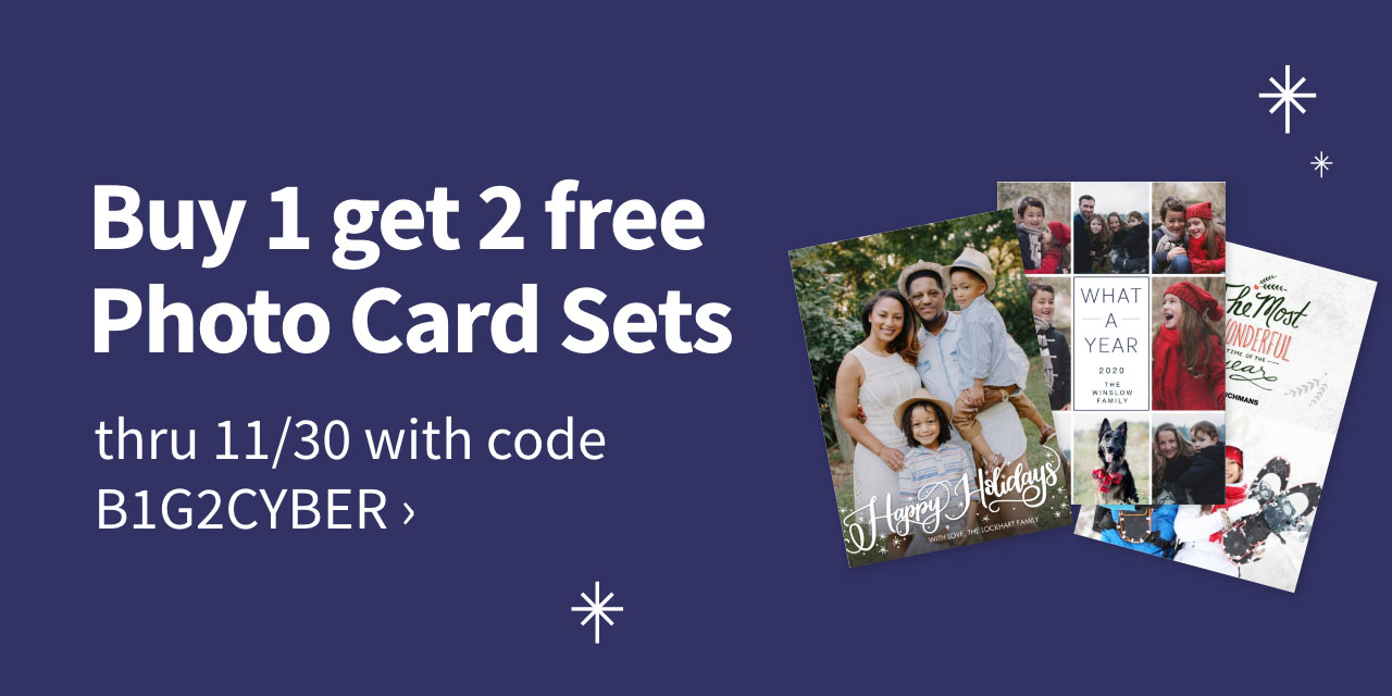Buy 1 get 2 free Photo Card Sets thru 11/30 with code B1G2CYBER.