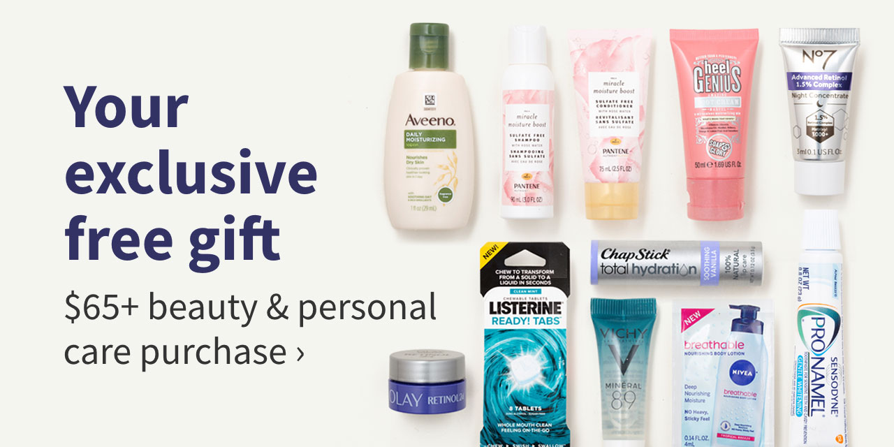 Your exclusive free gift. $65+ Beauty and Personal Care purchase.