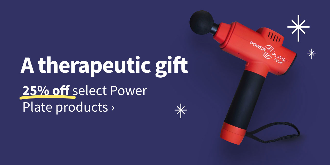 A therapeutic gift. 25% off select Power Plate products