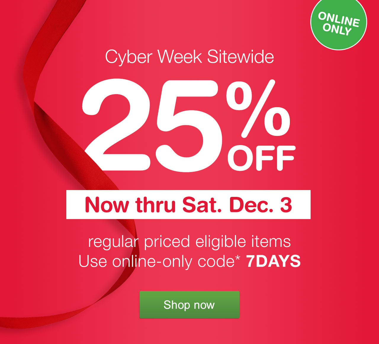 ONLINE ONLY Cyber Week Sitewide